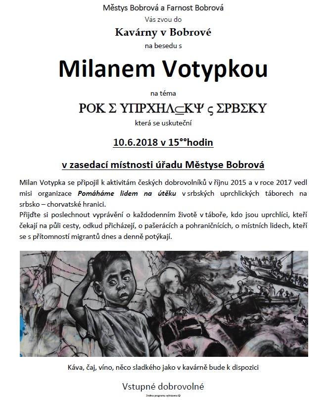 KAVÁRNA V BOBROVÉ ZVE NA BESEDU S MILANEM VOTYPKOU 10.6.2018 V 15:00
